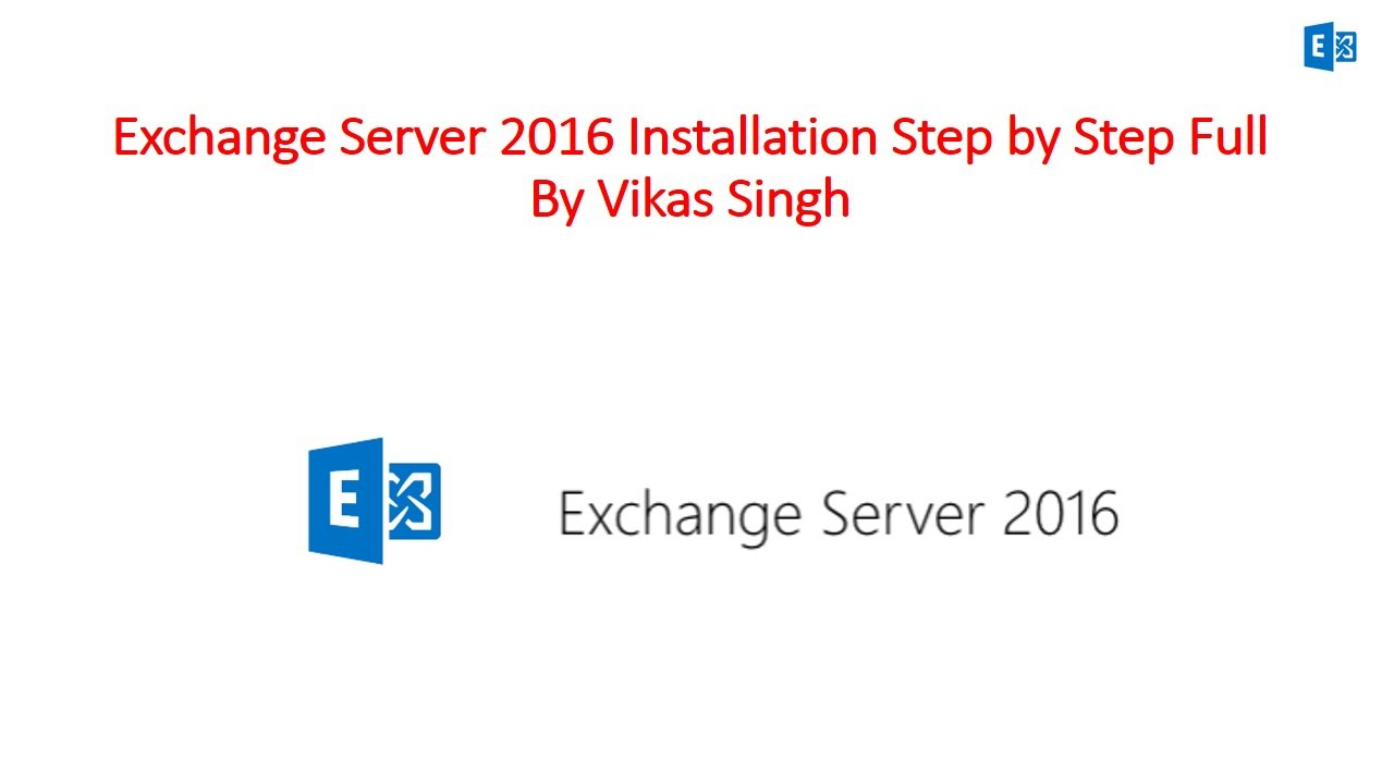 How to Install Microsoft Exchange Server 2016 Step By Step Full