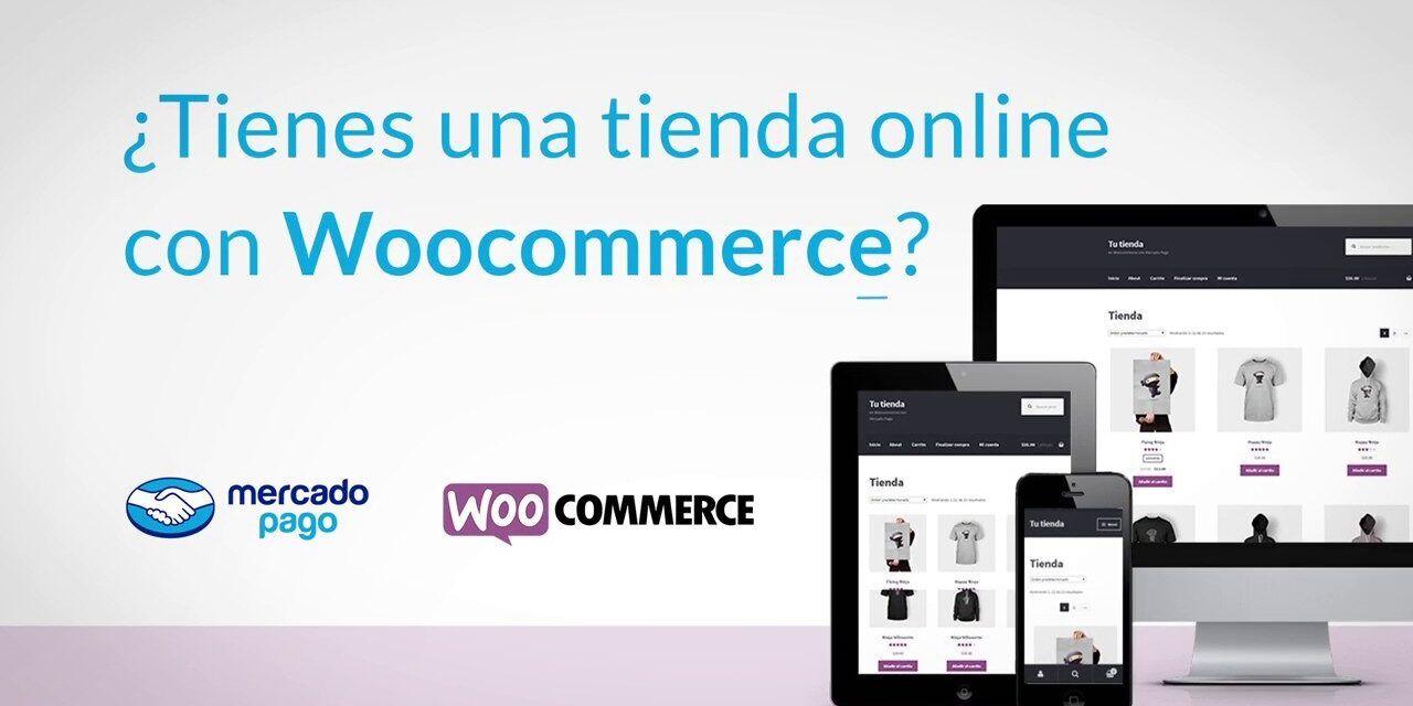 ¿Cómo configuro Mercado Pago en Woocommerce?