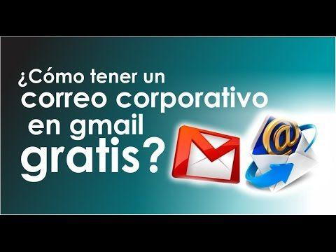 Cómo tener un correo corporativo en gmail gratis