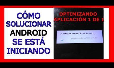 👌 Cómo SOLUCIONAR Android se esta iniciando, optimizando aplicación 1 de 1