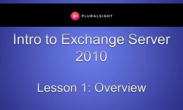 Intro to Exchange Server 2010 Training – Overview