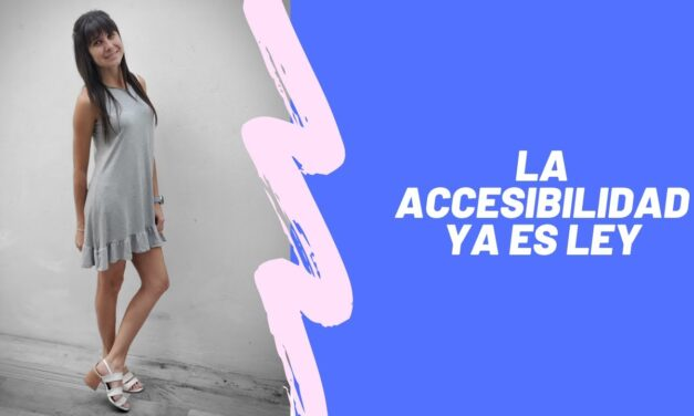 La accesibilidad es ley