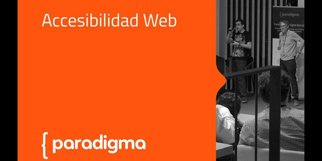 Paradigma Digital – [Meetup] Accesibilidad Web