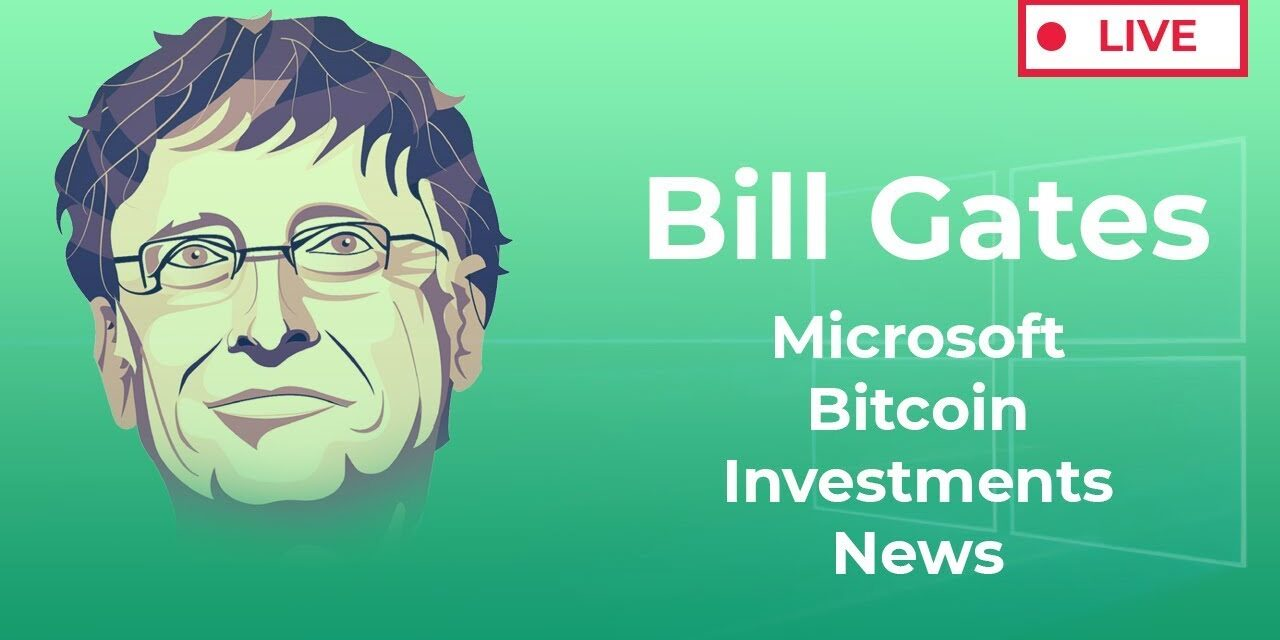 Bill Gates: Microsoft Corporation, Bitcoin Halving, Taxes and Strategy, Trading, Investments